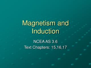 Magnetism and Induction