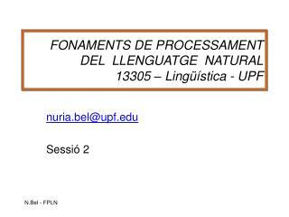 FONAMENTS DE PROCESSAMENT DEL  LLENGUATGE  NATURAL 13305 � Ling��stica - UPF