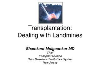 Transplantation: Dealing with Landmines