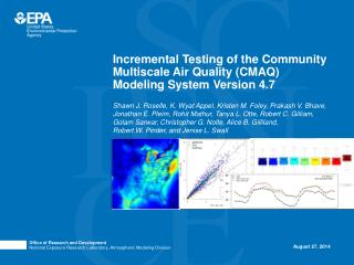 Incremental Testing of the Community Multiscale Air Quality (CMAQ) Modeling System Version 4.7