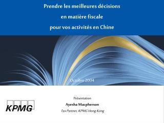 Prendre les meilleures décisions  en matière fiscale  pour vos activités en Chine