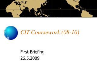 CIT Coursework (08-10)