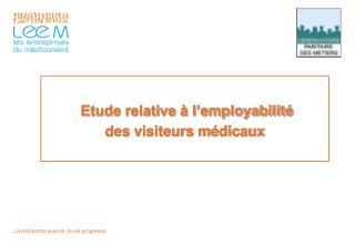 Etude relative à l'employabilité des visiteurs médicaux