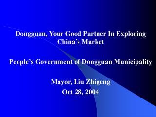 Dongguan, Your Good Partner In Exploring China's Market