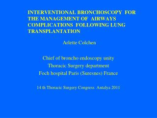 Arlette Colchen Chief of broncho endoscopy unity Thoracic Surgery department