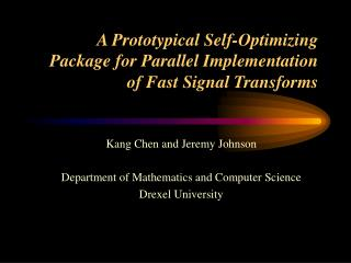 A Prototypical Self-Optimizing Package for Parallel Implementation  of Fast Signal Transforms