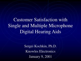 Customer Satisfaction with Single and Multiple Microphone Digital Hearing Aids