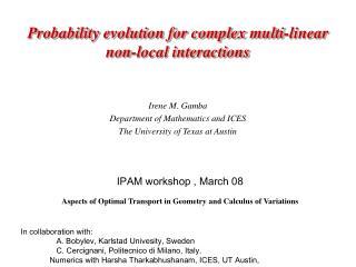 Probability evolution for complex multi-linear non-local interactions