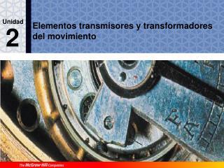 Elementos transmisores y transformadores del movimiento