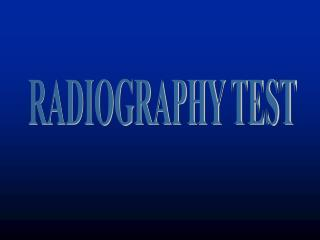 RADIOGRAPHY TEST