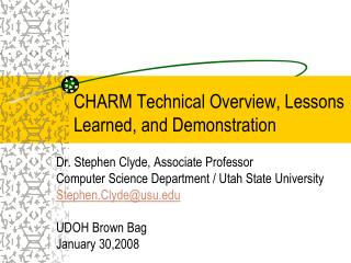 CHARM Technical Overview, Lessons Learned, and Demonstration