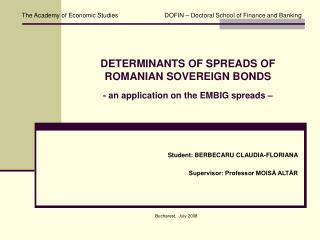 DETERMINANTS OF SPREADS OF ROMANIAN SOVEREIGN BONDS -  an application on the EMBIG spreads –