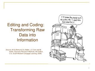 Editing and Coding: Transforming Raw Data into Information