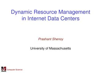 Dynamic Resource Management in Internet Data Centers