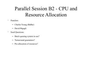 Parallel Session B2 - CPU and Resource Allocation