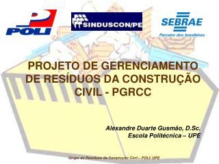PROJETO DE GERENCIAMENTO DE RESÍDUOS DA CONSTRUÇÃO CIVIL - PGRCC