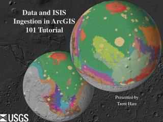 Data and ISIS Ingestion in ArcGIS 101 Tutorial