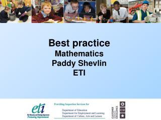 Best practice   Mathematics Paddy Shevlin ETI