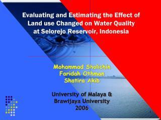 Mohammad  Sholichin Faridah  Othman Shatira Akib University of Malaya & Brawijaya  University 2006