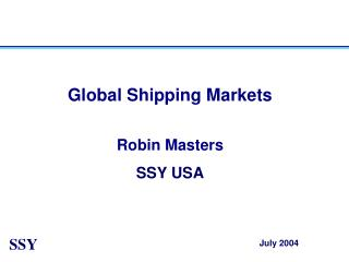 Global Shipping Markets Robin Masters SSY USA