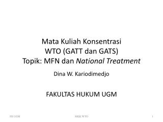 Mata Kuliah Konsentrasi  WTO GATT dan GATS Topik: MFN dan National Treatment