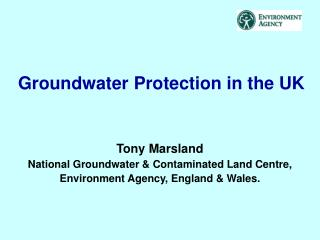 Groundwater Protection in the UK