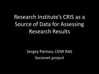 Research Institute's CRIS as a Source of Data for Assessing Research Results