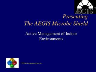 Presenting The AEGIS Microbe Shield