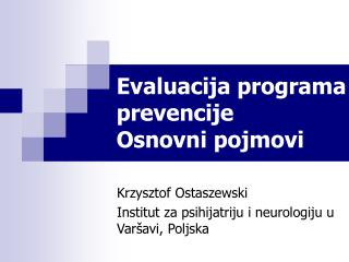 Evaluacija programa prevencije Osnovni  pojmovi