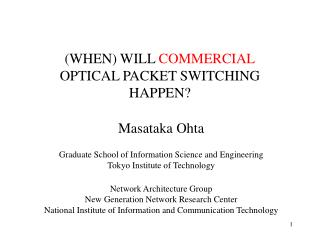 (WHEN) WILL  COMMERCIAL OPTICAL PACKET SWITCHING HAPPEN?