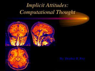 Implicit Attitudes:  Computational Thought