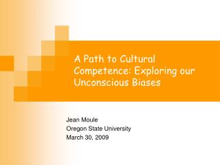 A Path to Cultural Competence: Exploring our Unconscious Biases