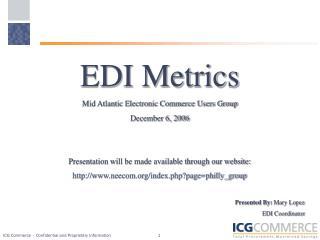 EDI Metrics Mid Atlantic Electronic Commerce Users Group December 6, 2006