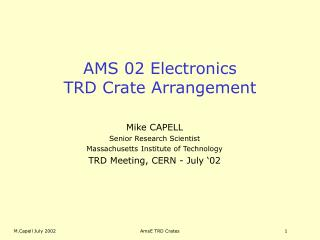 AMS 02 Electronics TRD Crate Arrangement