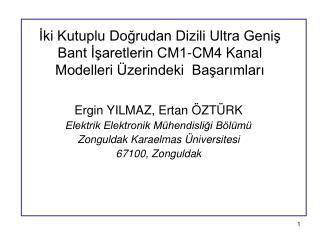 Ergin YILMAZ, Ertan ÖZTÜRK Elektrik Elektronik Mühendisliği Bölümü