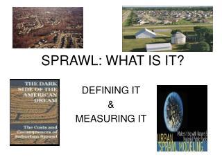 SPRAWL: WHAT IS IT?