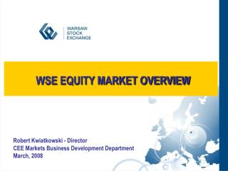 WSE  EQUITY MARKET OVERVIEW
