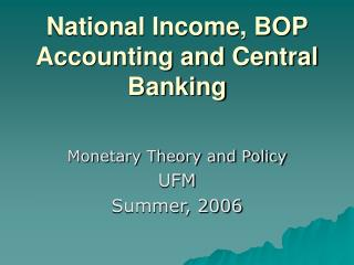 National Income, BOP Accounting and Central Banking