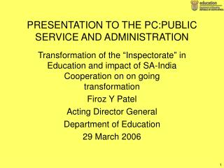 PRESENTATION TO THE PC:PUBLIC SERVICE AND ADMINISTRATION