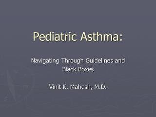 Pediatric Asthma: