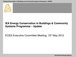 IEA Energy Conservation in Buildings & Community Systems Programme – Update
