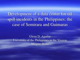 Glenn D. Aguilar University of the Philippines in the Visayas Miagao, Iloilo