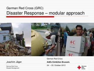 German Red Cross (GRC) Disaster Response – modular approach