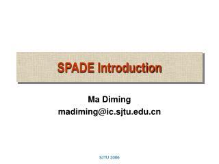 SPADE Introduction