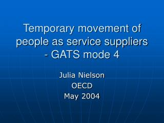 Temporary movement of people as service suppliers - GATS mode 4