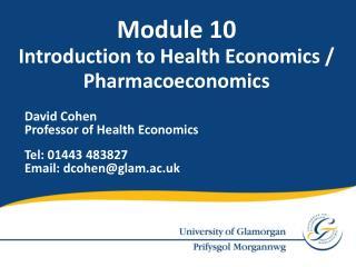 David Cohen Professor of Health  Economics Tel: 01443 483827 Email:  dcohen@glam.ac.uk