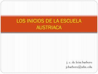 LOS INICIOS DE LA ESCUELA AUSTRIACA