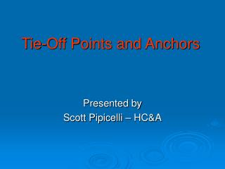Tie-Off Points and Anchors