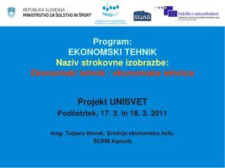 Program: EKONOMSKI TEHNIK Naziv strokovne izobrazbe: Ekonomski tehnik / ekonomska tehnica
