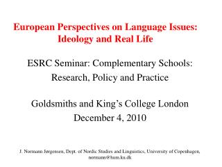European Perspectives on Language Issues: Ideology and Real Life